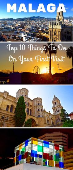 Malaga: Top 10 Things To Do On Your First Visit