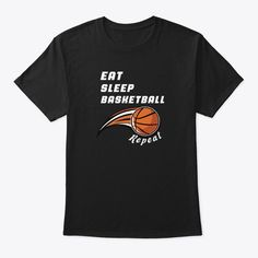 Eat Sleep Basketball Repeat Products from Basketball lovers | Teespring