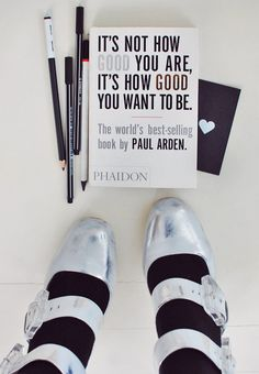 It's not how good you are, its how good you want to be / photo by Shuana Haider | love this book