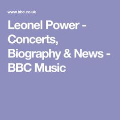 Leonel Power - Concerts, Biography & News - BBC Music