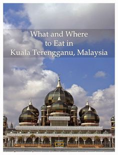 What and Where to Eat in Kuala Terengganu, Malaysia. Click through for a good & quick foodie guide from a local travel blogger especially if you're on the way to one of the many beautiful islands off the coast of the state like Perhentian, Redang and Kapas.