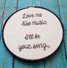 Love Me Like Music I'll Be Your Song.