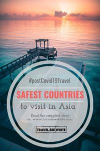 Post Covid19 Travel: Safest countries to visit in Asia - travelseewrite
