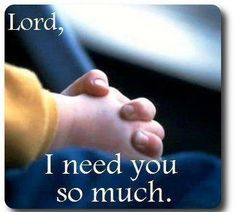 16 Best I Need You Lord Images Faith Bible Verses Bible Scriptures