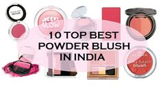 I will share 10 top best powder blush in India that can try. Out of these brands some are very affordable while some can be priced moderately and some beauty tips
