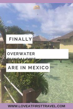 Over Water Bungalows // Mexico Honeymoon // Mexico Destination Wedding // Palafitos // All Inclusive Resort // All Inclusive Honeymoon // All Inclusive Wedding // Mexico Overwater bungalow // Caribbean Overwater bungalow // honeymoon ideas