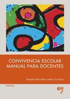 Convivencia escolar : manual para docentes / Rosario Ortega-Ruiz e Izabela Zych (eds.) ; Antonio J. Rodríguez Hidalgo ... [et al.].-- Madrid : Editorial Grupo 5, cop. 2016.