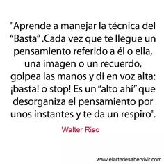 Basta. #frases #citas #WalterRiso