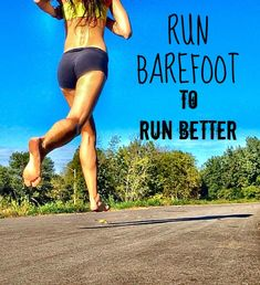 Barefoot running enhances coordination of motor patterns, thereby improving movement efficiency, allowing the runner to run for longer periods of time.