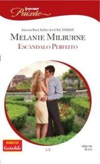 **Amante do Deserto**: Escândalo Perfeito - Melanie Milburne
