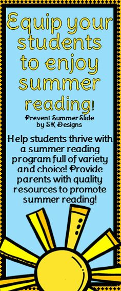 Prevent Summer Slide - Help Your Students Thrive!   Program includes instructions, book recommendations, guidelines for using choice to motivate and empower students, and a fun incentive program that focuses on building friendships and strengthening family bonds during the summer!