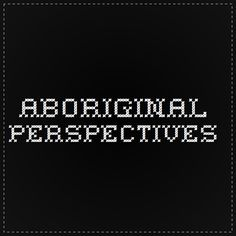 """Aboriginal Perspectives: The National Film Board of Canada-Colonialism and Racism: The film excerpts in this theme show the devastating effects of European colonialist policies on Aboriginal peoples. (**The word """"Indian"""" is used in historical reference, it would be important to unpack current terminology) Aboriginal People, Investigations, Social Studies, Filmmaking, Lesson Plans, Perspective, Identity, Canada, Cinema"""
