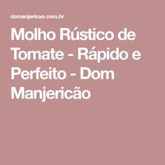 Molho Rústico de Tomate - Rápido e Perfeito - Dom Manjericão
