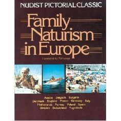Family Naturism in Europe: A Nudist Pictorial Classic (Paperback)