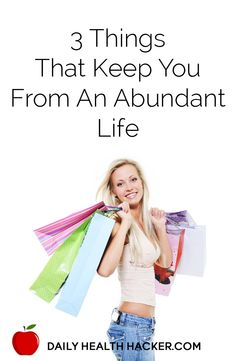 3 Things That Keep You From An Abundant Life