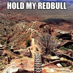 """Hold my RedBull"" Desert mountain biking at its finest.  I don't drink RedBull but it fits perfect for this picture."