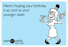 Sister Birthday Quotes Funny Card Sayings Wishes Messages For