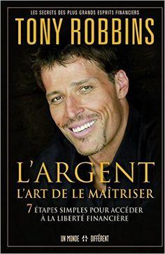 Amazon.fr - L'argent : L'art de le maîtriser - Tony Robbins, Jocelyne Roy - Livres