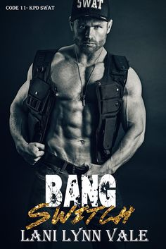 Smut Fanatics: Bang Switch (Code-11 KPD SWAT #3) By Lani Lynn Vale Cover Reveal & Giveaway!!