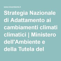 Strategia Nazionale di Adattamento ai cambiamenti climatici | Ministero dell'Ambiente e della Tutela del Territorio e del Mare