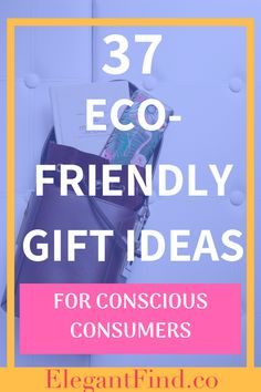Are you a conscious consumer looking for gift ideas? Click through to see this curated list of 37 sustainable and eco-friendly gift ideas!