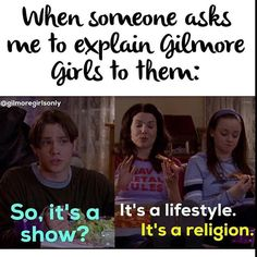 "This is me whenever people are like ""what are Gilmore Girls?"""