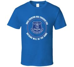 Once Everton Has Touched You Nothing Will Be The Same Everton Fc Fan T Shirt Everton Fc, Touching You, Shirt Price, Shirt Style, Cool Designs, Soccer, One Piece, Fan, Hoodies