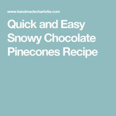 Quick and Easy Snowy Chocolate Pinecones Recipe