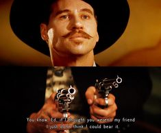 Val Kilmer Quotes From Tombstone | cinema #doc holliday #tombstone #you're a daisy if you do