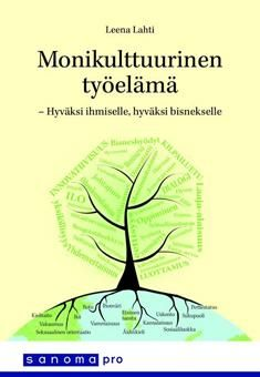 Lahti, Leena: Monikulttuurinen työelämä : hyväksi ihmiselle, hyväksi bisnekselle