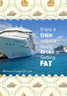 How to Enjoy a Cruise without Going Broke or Getting FAT #AdriansCrazyLife This is a great guide for first-time cruisers, or even experienced cruisers on how to save a bit of money and not come home with too many extra pounds.