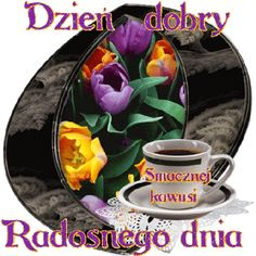 Good Morning All, Tea Cups, Mugs, Tableware, Humor, Messages, Polish, Pictures, Good Morning To All