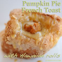 Pumpkin Pie French Toast ~ Warning! You will lick your plate after you eat these crunchy sugar-coated King's Hawaiian Sweet Rolls filled with spiced pumpkin drizzled with a maple glaze.