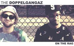 The Doppelgangaz - On the Rag - New Single