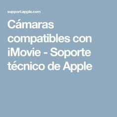 Cámaras compatibles con iMovie - Soporte técnico de Apple