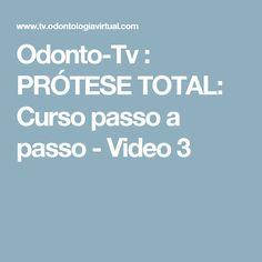 Odonto-Tv : PRÓTESE TOTAL: Curso passo a passo - Video 3