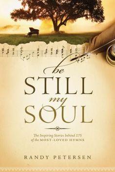 Be Still My Soul by Randy Petersen