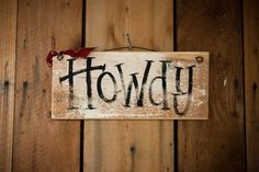 howdy ya'll sign over the entrance Making Signs, How To Make Signs, Aggie Game, Rustic Theme, Wood Work, Repurposed, Entrance, Daughter, Woodworking