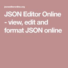 JSON Editor Online - view, edit and format JSON online