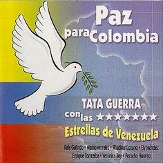 Tata Guerra Con Las Estrellas De Venezuela - Paz Para Colombia