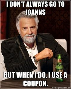 I don't always go to joanns