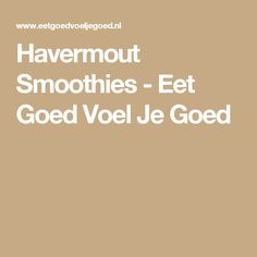 Havermout Smoothies - Eet Goed Voel Je Goed