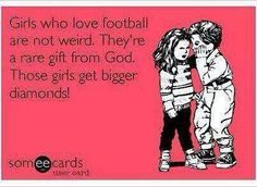 Girls who love college football get bigger diamonds! #wehope #collegefootball