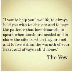 I vow, to love you fiercely, in all your forms, and never forget, that this is a once in a lifetime love xo