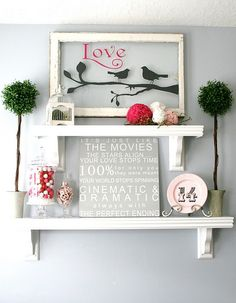 "Valentines Display with a lot of DIY pieces! Love the ""love"" picture and the quote"