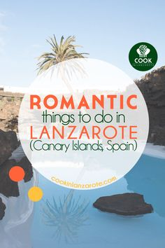 Whether you're visiting Lanzarote for Valentine's day or not, don't miss these romantic things to do with your loved one during your stay. via @cookinlanzarote