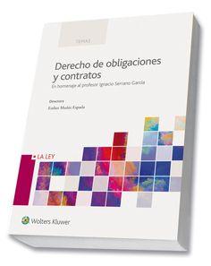 Derecho de obligaciones y contratos : en homenaje al profesor Ignacio Serrano García / directora, Esther Muñiz Espada. - 2016