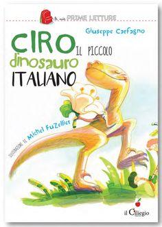 KIDS BOOKS: CIRO, IL PICCOLO DINOSAURO ITALIANO di Giuseppe Carfagno e Michel Fuzellier per EDIZIONI IL CILIEGIO
