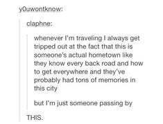 I think about this a lot. I also think about the reverse, when people come to my town for the first time #travelhumor
