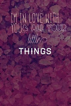 Little Things~One Direction I love this song! One Direction Little Things, One Direction Lyrics, I Love One Direction, 0ne Direction, 1d Quotes, Lyric Quotes, Love Quotes, Qoutes, Breakup Quotes